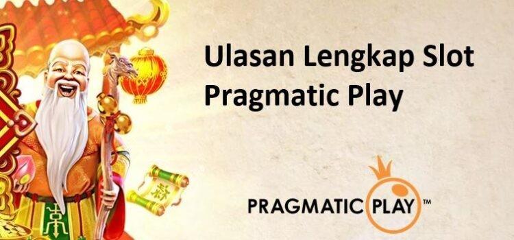 Slot Pragmatic Play – Ulasan Lengkap Slot Online Pragmatic
