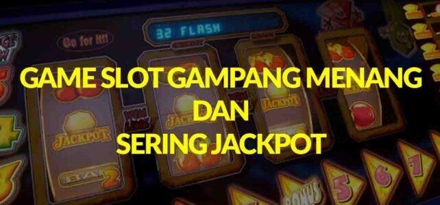 game slot gampang menang dan sering jackpot