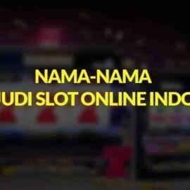 nama-nama situs judi slot indonesia